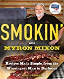 Smokin' with Myron Mixon: Recipes Made Simple, from the...