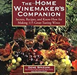 The Home Winemaker's Companion: Secrets, Recipes, and...