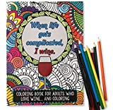 'When Life Gets Complicated, I Wine' - Funny Adult Coloring...