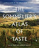 The Sommelier's Atlas of Taste: A Field Guide to the Great...