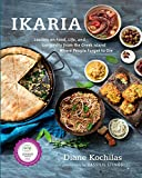 Ikaria: Lessons on Food, Life, and Longevity from the Greek...