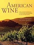 American Wine: The Ultimate Companion to the Wines and...
