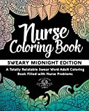 Nurse Coloring Book: Sweary Midnight Edition - A Totally...