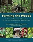 Farming the Woods: An Integrated Permaculture Approach to...